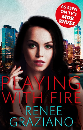 Playing with Fire ebook by Renee Graziano