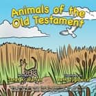 Animals of the Old Testament ebook by Janet K. Warren, Beth Zyglowicz