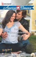 Daddy, Unexpectedly ebook by Lee McKenzie