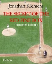 THE SECRET OF THE RED PINE BOX - (Expanded Edition) ebook by Jonathan Klemens