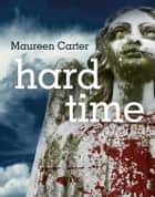 Hard Time ebook by Maureen Carter