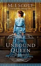 The Unbound Queen - A historical fantasy romance ebook by