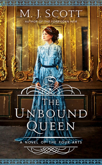 The Unbound Queen - A Novel of The Four Arts ebook by M.J. Scott