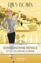 Son Espionne royale et le collier de la reine - Tome 5 ebook by