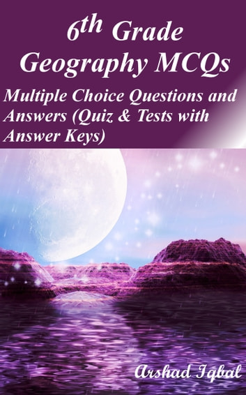 6th Grade Geography MCQs Multiple Choice Questions And Answers Quiz Tests With Answer Keys