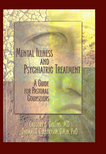 Mental Illness And Psychiatric Treatment Ebook By Gregory Collins