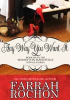 Any Way You Want It ebook by Farrah Rochon