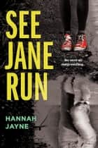 See Jane Run ebook by Hannah Jayne
