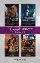Romantic Suspense Box Set 1-4/The Colton Sheriff/Cavanaugh's Missing Person/Colton 911 - Baby's Bodyguard/First Responder on Call ebook by Marie Ferrarella, Lisa Childs, Addison Fox,...