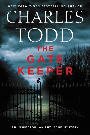 The Gate Keeper - An Inspector Ian Rutledge Mystery ebook by Charles Todd
