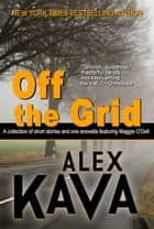OFF THE GRID ebook by Alex Kava