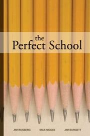 The Perfect School ebook by Jim Rosborg,Max McGee,Jim Burgett