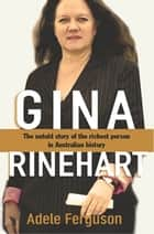 Gina Rinehart ebook by Adele Ferguson