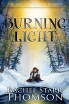 Burning Light - The Seventh World Trilogy, #2 ebook by Rachel Starr Thomson