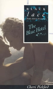 The Blue Hotel ebook by Cherri Pickford