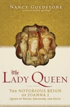 The Lady Queen ebook by Nancy Goldstone