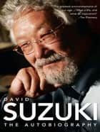 David Suzuki - The Autobiography ebook by David Suzuki