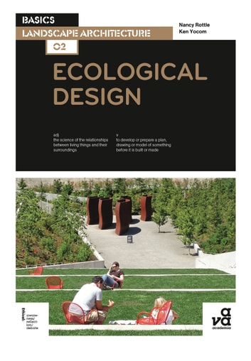 Basics Landscape Architecture 02: Ecological Design ebook by Nancy Rottle,Ken Yocom