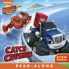 Catch Crusher (Blaze and the Monster Machines) ebook by Publishing
