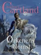 Ørkenens blomst ebook by Barbara Cartland, Anne Ånstad
