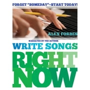 Write Songs Right Now audiobook by Alex Forbes
