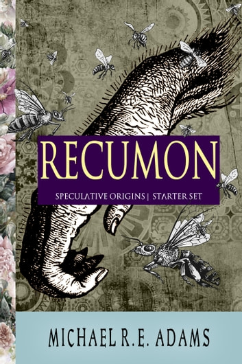 Recumon: Speculative Origins ebook by Michael R.E. Adams