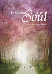 LESSONS OF THE SOUL ebook by Rodney R. Romney