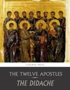 The Didache ebook by The Twelve Apostles