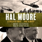 Hal Moore - A Soldier Once…and Always audiobook by Mike Guardia