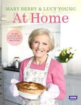 Mary Berry at Home ebook by Mary Berry,Lucy Young