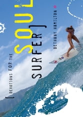 Soul Surfer Devotions - Daily Thoughts to Charge Your Life ebook by Bethany Hamilton