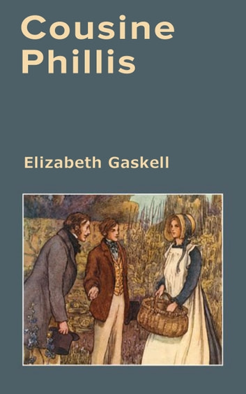 Cousine Phillis ebook by Elizabeth Gaskell,Paul-Émile Daurand-Forgues
