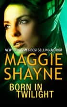 Born in Twilight - Twilight Vows ebook by Maggie Shayne