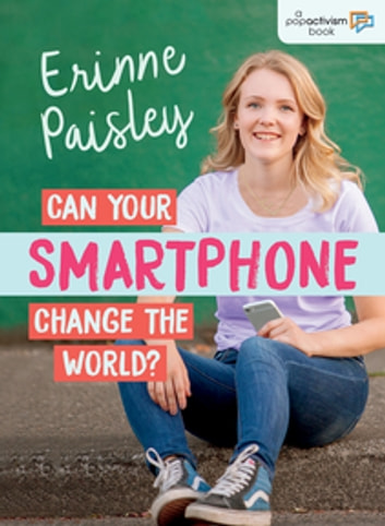 Can Your Smartphone Change the World? ebook by Erinne Paisley