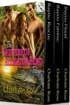 The Shifters of Alligator Bend Trilogy ebook by Charlotte Rose