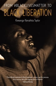 From #BlackLivesMatter to Black Liberation ebook by Keeanga-Yamahtta Taylor