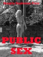 Public Sex ebook by Naughty Daydreams Press