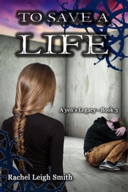 To Save A Life ebook by Rachel Leigh Smith