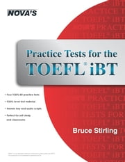 Practice Tests for the TOEFL iBT ebook by Bruce Stirling