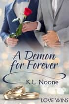 A Demon for Forever ebook by K.L. Noone