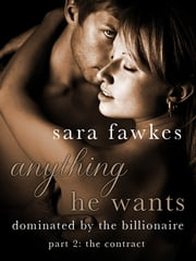 Anything He Wants: The Contract (#2) ebook by Sara Fawkes