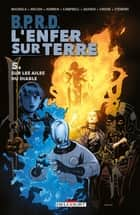 BPRD - L'Enfer sur Terre T05 - Sur les ailes du diable ebook by John ArcudiI, Mike Mignola, James Harren,...