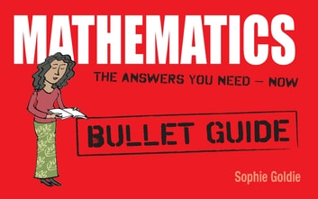 Mathematics: Bullet Guides eBook by Sophie Goldie