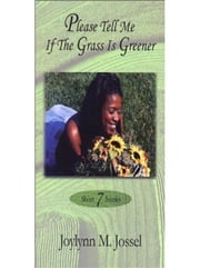 Please Tell Me if the Grass is Greener ebook by Joylynn M. Jossel
