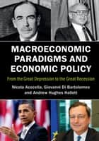 Macroeconomic Paradigms and Economic Policy - From the Great Depression to the Great Recession ebook by Nicola Acocella, Giovanni Di Bartolomeo, Andrew Hughes Hallett
