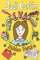 Eva and the Hidden Diary ebook by Judi Curtin