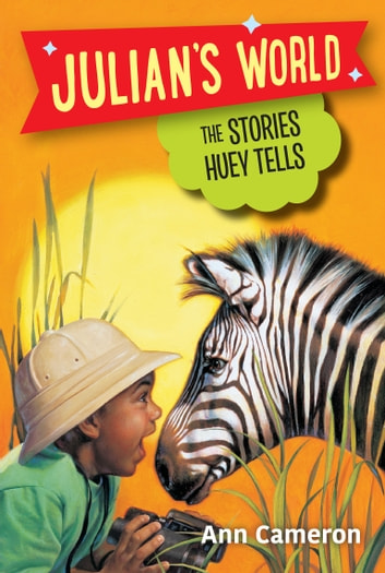 The Stories Huey Tells ebook by Ann Cameron