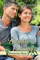 Divided Dreams ebook by Janet Lane Walters
