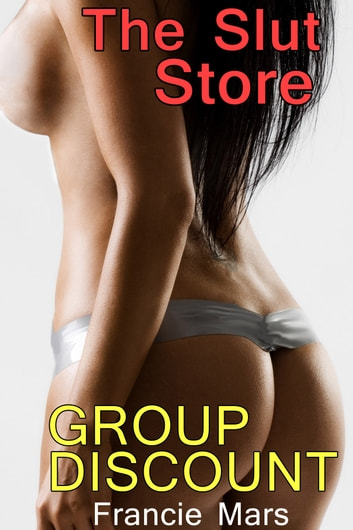 The Slut Store: Group Discount ebook by Francie Mars