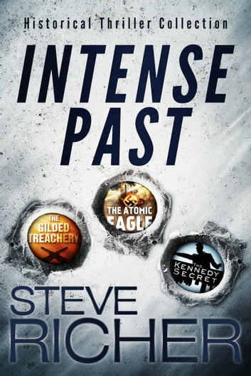 Intense Past: Historical Thriller Collection ebook by Steve Richer